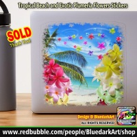 SOLD! 🌴 Tropical Beach and Exotic Plumeria Flowers Stickers © BluedarkArt TheChameleonArt